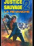 Justice sauvage 2 - La revanche