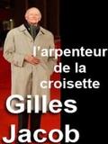 Gilles Jacob, l'Arpenteur de la Croisette