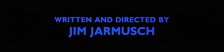Down to Jim Jarmusch [Top]
