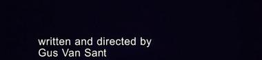 Gus Van Sant, de mal en pis [Top]