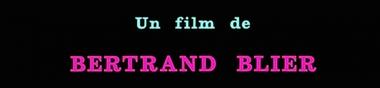 Un film de Bertrand Blier [Top]