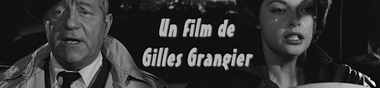 Maître du Noir Français : Gilles Grangier [Top]